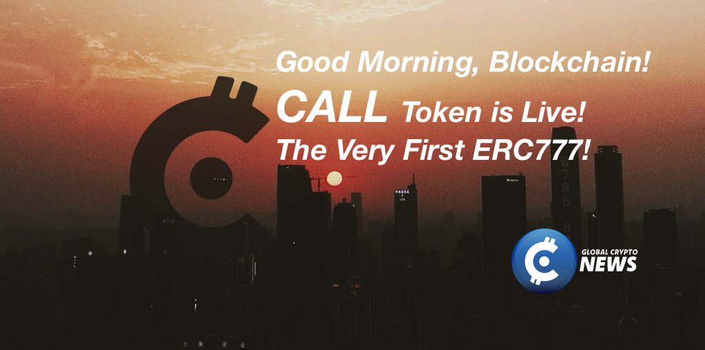 First Ever ERC777, CALL Token is Live!