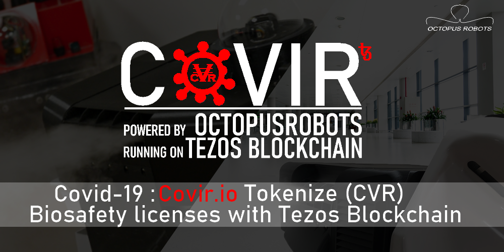 COVIR Partners withOctopus Robots to Build on Tezos Blockchain: Funding Robotic Disinfection Systems